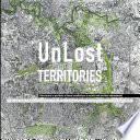 UnLost Territories ricostruire la periferia a Roma architettura e societˆ nei territori abbandonati