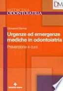 Urgenze ed emergenze mediche in odontoiatria. Prevenzione e cura