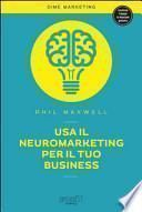 Usa il neuromarketing per il tuo business
