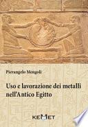 Uso e lavorazione dei metalli nell'Antico Egitto