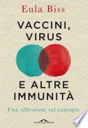 Vaccini, virus e altre immunità