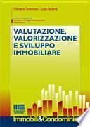 Valutazione, valorizzazione e sviluppo immobiliare