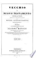 Vecchio e nuovo testamento secondo la volgata tradotto ... di Antonio Martini