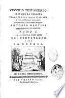 Vecchio Testamento secondo la Volgata tradotto in lingua italiana e con annotazioni dichiarato dall' illustrissimo, e reverendissimo Monsignore Antonio Martini arcivescovo di Firenze