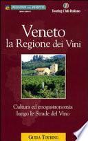 Veneto. La regione dei vini