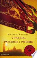 Venezia, passione e potere