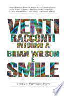 Venti racconti intorno a Brian Wilson e Smile