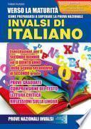 Verso la maturità. Come prepararsi a superare la prova nazionale INVALSI di italiano. Esercitazioni, per il secondo biennio ed il quinto anno della Scuola secondaria di secondo grado