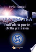 Via Lactea - Dall'altra parte della galassia