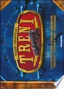 Viaggi leggendari. Treni. Libro pop-up