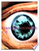 VIAGGIO ALLUCINANTE 2.0