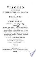 Viaggio Nei Tre Regni D'Inghilterra Di Scozia E D'Irlanda Del Signor Chantreau Fatto Negli Anni 1788 E 1789. Opera ... Traduzione Di Giuseppe Belloni ...