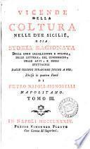 Vicende della coltura nelle due Sicilie. 5 tome. [With]