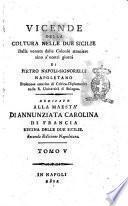 Vicende della coltura nelle Due Sicilie dalla venuta delle colonie straniere sino a' nostri giorni di Pietro Napoli-Signorelli ... Tomo 1. [-8.]