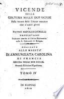 Vicende della Coltura nelle Due Sicilie, o sia storia ragionata della loro legislazione e polizia, delle lettere, del commercio, delle arti, e degli spettacoli dalle colonie straniere insino a noi