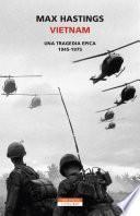 Vietnam: una tragedia epica 1945 -1975