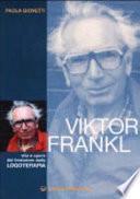 Viktor Frankl. Vita e opere del fondatore della logoterapia