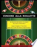 Vincere Alla Roulette - Libro in Italiano Per Guadagnare Con Il Casino' Online ! (Paperback Version - Italian Edition)