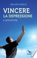 Vincere la depressione e prevenirla