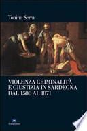 Violenza, criminalità e giustizia in Sardegna dal 1500 al 1871