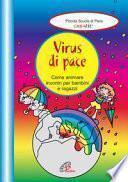 Virus di pace. Come animare incontri per bambini e ragazzi