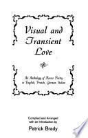 Visual and Transient Love