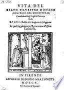 Vita del beato Silvestro monaco converso del monasterio camaldolense degl'Angeli di Firenze e della b. Paola badessa di S. Margherita di Cafaggiuolo