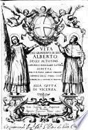 Vita del granseruo di Dio Alberto degli Altissimi canonico regolare later.se scritta dal p.d. Paolo Emilio Saracini ..