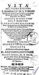 Vita del padre maestro f. Domenico di S. Tomaso dell'Ordine de' Predicatori, ... disposta in dieci libri dal p. maestro f. Ottaviano Bulgarini ... Prima [-seconda] parte