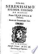 Vita del serenissimo signor Cosimo de Medici, primo gran duca di Toscana