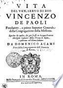 Vita del ven. servo di Dio Vincenzo de Paoli, fondatore, e primo Superior Generale della Congregazione della Missione