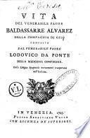 Vita del venerabile padre Baldassarre Alvarez della Compagnia di Gesù ... Dalla lingua spagnuola nuovamente trasportata nell'italiana