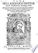 Vita dell'angelico dottor San Tomaso d'Aquino, Estratta da Sant'Antonino, da Landolfo ... dal Volaterano ... et da altri autori catolici