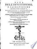 Vita Dell'Invittissimo, E Sacratissimo Imperator Carlo V.