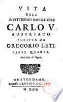 Vita dell ́invittissimo Imperadore Carlo V. Austriaco