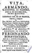 Vita di Armando, Cardinal di Plessirs, duca di Richelieu primo ministro di Ludovico XIII. re di Francia