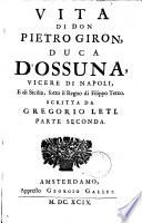 Vita di Don Pietro Giron, duca D'Ossuna, vicere di Napoli, e di Sicilia, sotto il regno di Filippe Terzo