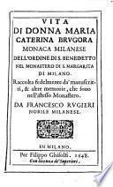 Vita di donna Maria Caterina Brugora monaca Milanese dell'ordine di San Benedetto