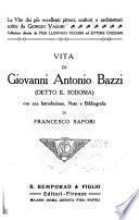 Vita di Giovanni Antonio Bazzi (detto Il Sodoma)
