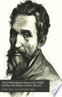 Vita di Michelangelo Buonarroti. [With] Catalogo dei disegni, sculture [&c.] di Michelangelo Buonarroti esistenti in Inghilterra, compilato da L. Fagan