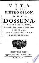 Vita di Pietro Giron Duca d'Assuna, Vicere di Napoli etc. sotto il regno di Filippo terzo