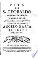 Vita di S. Teobaldo, monaco, ed eremita camaldolese...