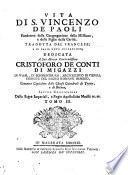 Vita di s. Vincenzo de Paoli fondatore della Congregazione della missione, e delle Figlie della carita. Tradotta dal francese e di varie note accresciuta ... Tomo 1. -3
