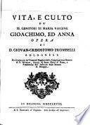 Vita e culto de'S.S. Genitori di Maria Vergine Joachimo ed Anna