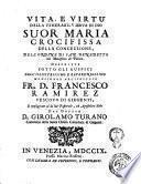 Vita, e virtù della venerabile serva di Dio suor Maria Crocifissa della Concezzione ... Descritte sotto gli auspici dell'illustrissimo ... fr. d. Francesco Ramirez ... dal dottor d. Girolamo Turano ..