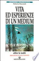 Vita ed esperienze di un medium