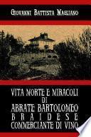 Vita morte e miracoli di Abrate Bartolomeo braidese commerciante di vino