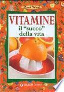 Vitamine. Il succo della vita
