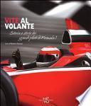 Vite al volante. Storia e storie dei grandi piloti di Formula 1