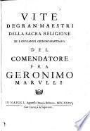 Vite de' gran Maestri della Sacra Religione di S. Giovanni Gierosolimitano del comendatore Fra Geronimo Marulli
